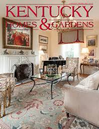 kentucky homes u0026 gardens magazine by kentucky homes u0026 gardens issuu