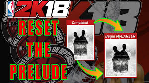 home design story reset nba 2k18 prelude how to reset the prelude and keep playing xbox