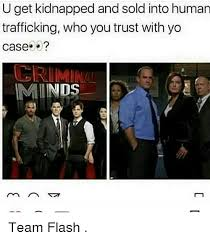 u get kidnapped and sold into human trafficking who you trust with