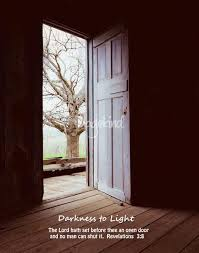 light in the darkness verse open door with bible verse darkness to light by glenn dean