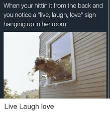live laugh love meme 25 best memes about sign signs and dank memes sign signs