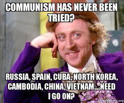Cuba Meme - communism has never been tried russia spain cuba north korea