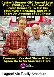 Costco Meme - costco s former ceo earned less than 500kyear refused wall street