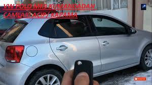 volkswagen polo mk5 volkswagen polo mk5 kumandadan camları açıp kapama youtube