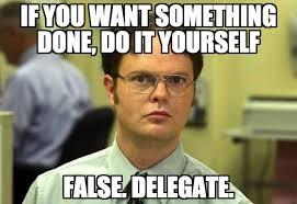 Entrepreneur Meme - why smart entrepreneurs delegate for success digital branding