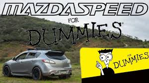 mazdaspeed3 for dummies modification guide youtube