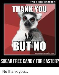 Why You No Meme Generator - 25 best memes about type 1 diabetes and thank you type 1