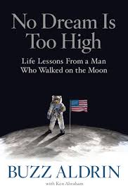 buzz aldrin shares life lessons in new book u201cno dream is too high