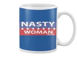 cool nasty woman mug 2016 best design myfrogtee
