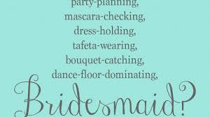 asking bridesmaids poems will you be my bridesmaid quote 17 best ideas about bridesmaid