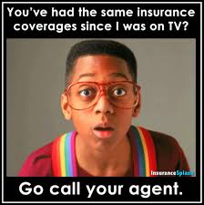 Insurance Meme - if you haven t reviewed or updated your insurance coverages since