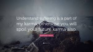 karma quote wallpaper radhanath swami quote u201cunderstand suffering is a part of my karma