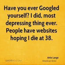 Most Googled Question Ever Artie Lange Quotes Quotehd