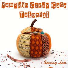 my first halloween sewing lab pumpkin candy case tutorial