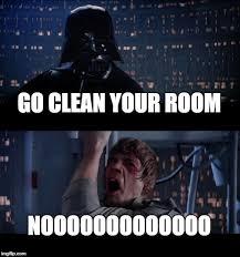 Clean Room Meme - clean up imgflip
