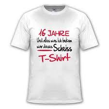 geburtstagsspr che zum 16 geburtstag 16 lustige witzige coole sprüche t shirt neue