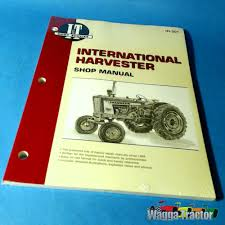 ih201 workshop manual international ih b275 b414 384 444 tractor