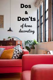 home design do s and don ts the dos and don ts of home decorating zing by quicken loans