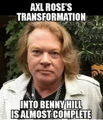 Axl Rose Meme - axl rose s transformatione into bennyhill salmostcomplete meme on