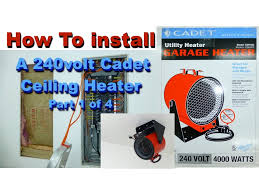 wall mount garage heater how to install 240volt garage cadet heater 1 of 4 youtube