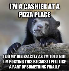 Business Meme Generator - since i too work in the pizza business meme guy