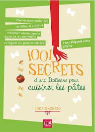 cuisiner les pates 1001 secrets d une italienne pour cuisiner les pâtes mon nouveau
