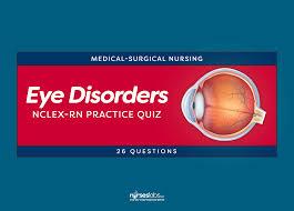 eye disorders nursing care nclex rn practice quiz 26 questions