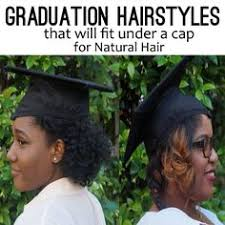 nursing graduation hairstyles with cap graduation hairstyles that will fit under a cap for natural hair