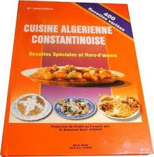 cuisine algerienne cuisine algérienne constantinoise recettes spéciales et hors d