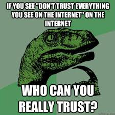 Everything On The Internet Is True Meme - everything on the internet is true meme 28 images 5 library