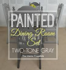 painted dining room set painted dining room set dry brushed two tone gray the interior