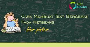 membuat teks berjalan menggunakan html cara membuat text bergerak pada netbeans bier pinter