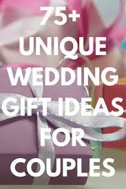 best unique wedding gifts the 25 best wedding presents for newlyweds ideas on