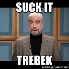Suck It Trebek Meme - suck it trebek snl connery meme generator