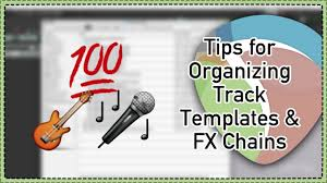 Youtube Organizing by Tips For Organizing Track Templates And Fx Chains In Reaper 5