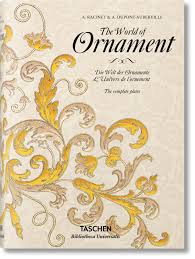 the world of ornament bibliotheca universalis taschen books