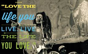 Love Life Quote by Bob Marley Quotes 20 Powerful Sayings U0026 Lyrics To Live By