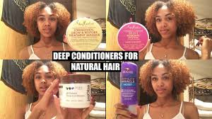 best deep conditioners for natural hair my top 5 favorites youtube