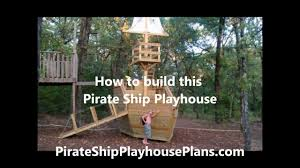 Pirate Ship Backyard Playset by How To Build A Pirate Ship Playhouse Youtube