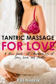 amazon com tantric massage for love a new level of awareness of