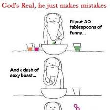 When God Made Me Meme - if you don t believe in god because you think your ugly by