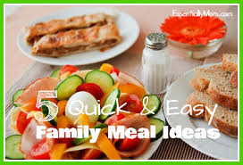 5 and easy family meal ideas essentially