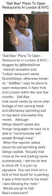 Meme Restaurant Nyc - salt bae plans to open restaurants in london nyc salt bae plans to