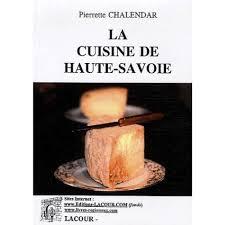 cuisine savoie la cuisine de haute savoie livre voyage cultura