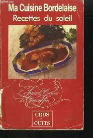 cuisine bordelaise livres d occasions cuisine régionnale en stock envoi sous 24h