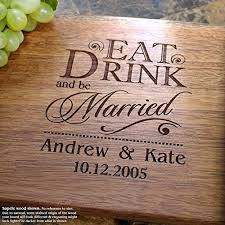 personalized wedding cutting board eat drink and be married personalized engraved cutting