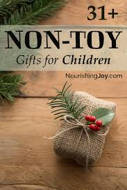 31 non toy gift ideas for children child gift and toy