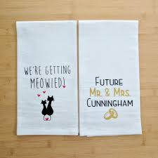 we u0027re getting meowied cats flour sack towel engagement gift