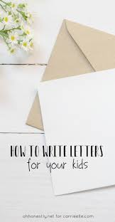 paper to write letters the letter writing tradition you can start this year carrie elle how to write letters to your kids