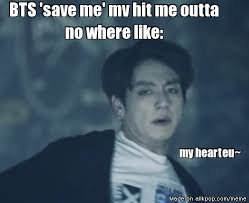 Save Me Meme - guyyyss bts save me mv is outtttttttttttttttttt rip armyyyyy
